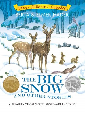 The Big Snow and Other Stories: A Treasury of Caldecott Award-Winning Tales